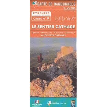 N ° 9 Le Sentier Cathare, Quéribus, Peyrepertuse, Puylaurens, Montségur, Aude Pays Cathare 1:50.000 carte topographique randonnée (Pyrénées)