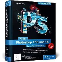 Adobe Photoshop CS6 und CC: Das umfassende Handbuch (Galileo Design)