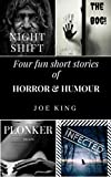 NIGHT SHIFT The BOG! The PLONKER INFECTED: Four fun short stories of Horror & Humour.