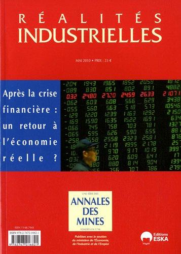 Réalités industrielles, Mai 2010 : Après la crise financière : un retour à l'économie réelle ? par Annales des mines