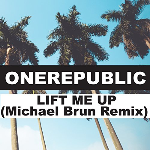 Lift Me Up (Michael Brun Remix)