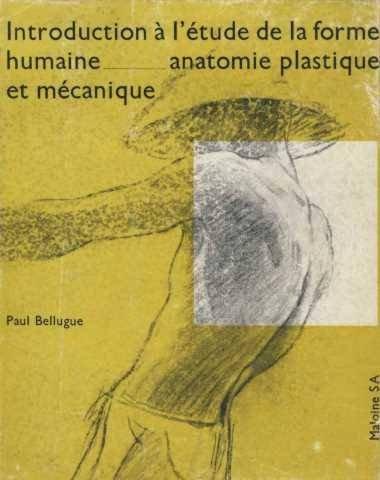 Introduction à l'etude de la forme humaine, anatomie plastique et mécanique