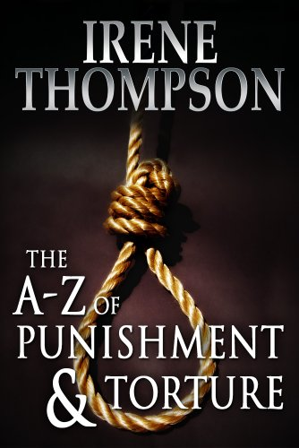 The A-Z of Punishment and Torture (English Edition) por Irene Thompson