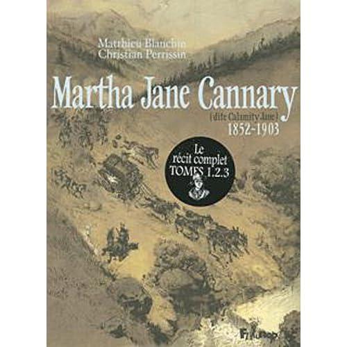 Martha Jane Cannary (1852-1903) (Tome 3-Les dernières années 1877-1903): La vie aventureuse de celle que l'on nommait Calamity Jane