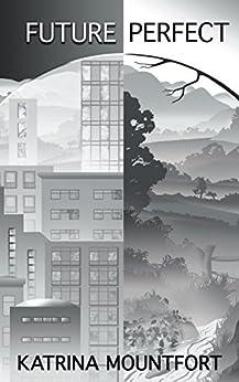 Future Perfect (Blueprint trilogy Book 1) by [Mountfort, Katrina]