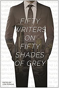 Fifty Writers on Fifty Shades of Grey by [Tan, Cecilia]