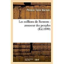 Les Millions de Barnum: Amuseur Des Peuples (Sciences Sociales)