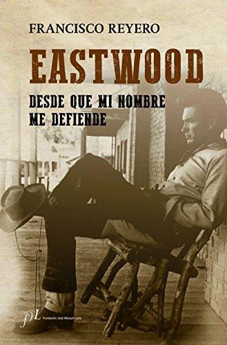 Eastwood: Desde que mi nombre me defiende (FUERA DE COLECCIÓN)