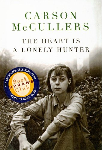 The Heart Is a Lonely Hunter (Oprah's Book Club) - Oprah Book Club