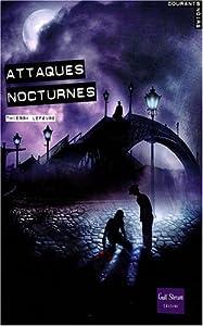 vignette de 'Attaques nocturnes (Thierry Lefèvre)'