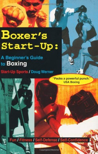 Boxer's Start-Up: A Beginner's Guide to Boxing (Start-Up Sports series) (English Edition) por Doug Werner