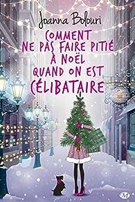 Comment ne pas faire pitié à Noël quand on est célibataire par Joanna Bolouri