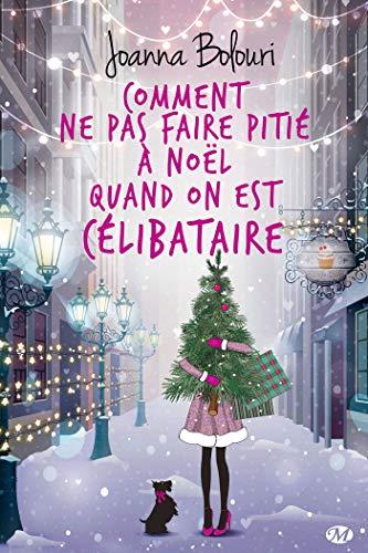 Comment ne pas faire pitié à Noël quand on est célibataire (Milady Chicklit) (French Edition)