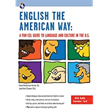 English the American Way: A Fun ESL Guide to Language and Culture in the U.S. (with Embedded Audio & MP3) (English as a Second Language Series)