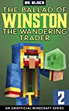 The Ballad of Winston the Wandering Trader, Book 2: (an unofficial Minecraft series) (English Edition)