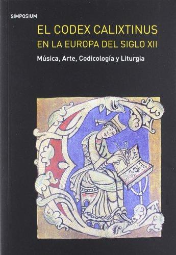 EL CODEX CALIXTINUS EN LA EUROPA DEL S.XII por A.A. V.V.