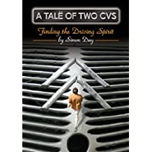 A TALE OF TWO CVS - Finding the Driving Spirit (2CV): 1 by Simon Day (2005-09-30)