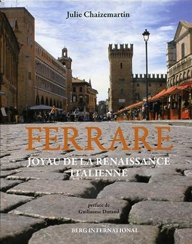 Guillaume Durand - Ferrare: Joyau de la renaissance
