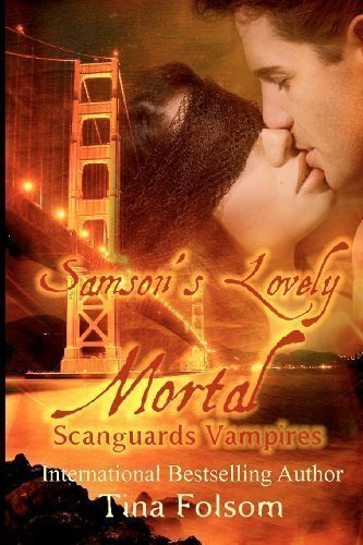 Free eBook Samson's Lovely Mortal: Scanguards Vampires