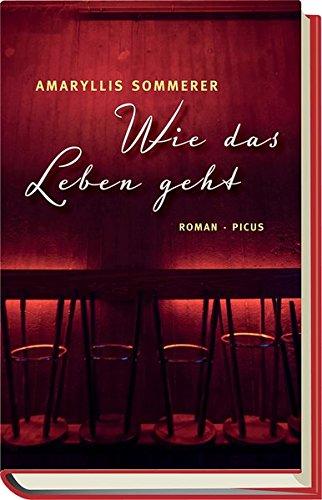 Wie das Leben geht: Roman