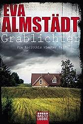 Grablichter: Pia Korittkis vierter Fall. Kriminalroman (Kommissarin Pia Korittki)