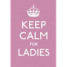 Keep Calm for Ladies (Keep Calm and Carry on)