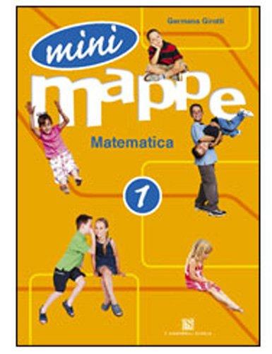Mini mappe. Matematica. Per la 1ª classe elementare