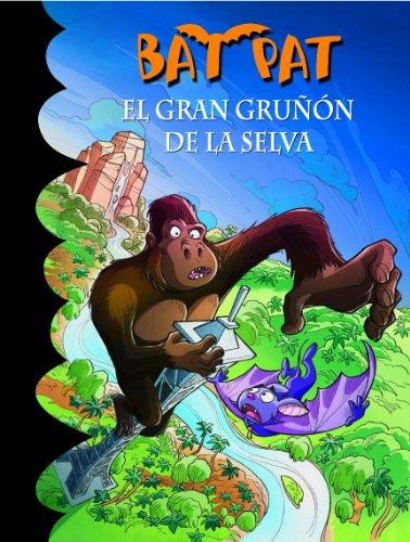 El gran gruñón de la selva (Serie Bat Pat 22) por Roberto Pavanello