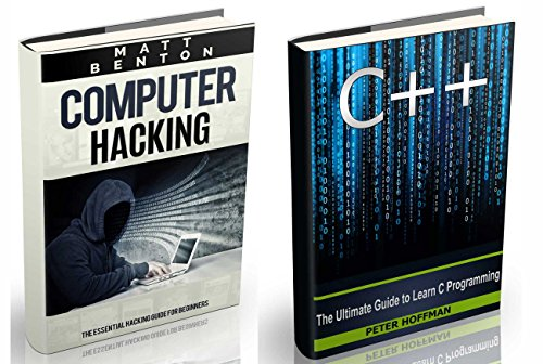 C++: The Crash Course to Learn C++ Programming and Computer Hacking (c plus plus, computer programming, hacking exposed, hacking) (C Programming, HTML, ... Programming, Coding, CSS, Java, PHP Book 9)