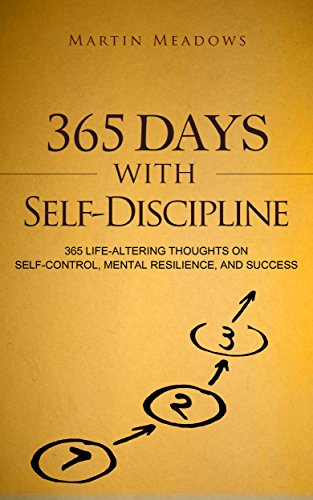 365 Days With Self Discipline 365 Life Altering Thoughts On Self