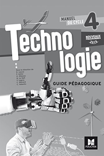 TECHNOLOGIE - Cycle 4 - Guide pdagogique