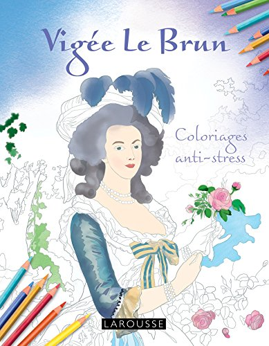 Vigée Le Brun : Coloriages anti-stress par Carine Girac-Marinier