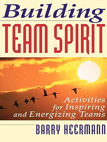 Building Team Spirit: Activities for Inspiring and Energizing Teams (CLS.EDUCATION) por Barry J. Heermann