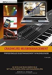 Crashkurs Musikmanagement: Professionelles Selbstmanagement im Musikbusiness
