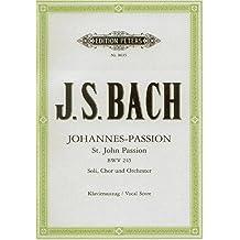 Johannes-Passion BWV 245 / URTEXT: für Solostimmen, Chor und Orchester / Klavierauszug