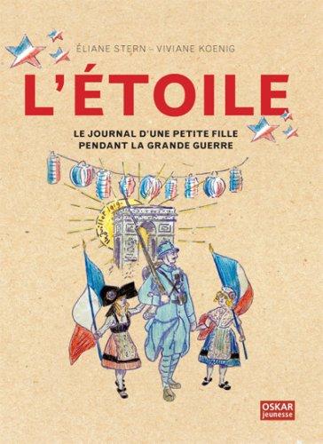 L'Etoile, le journal d'une petite fille pendant la grande guerre par Eliane Stern