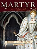 Martyr: An Elizabethan Thriller (John Shakespeare - book 1)