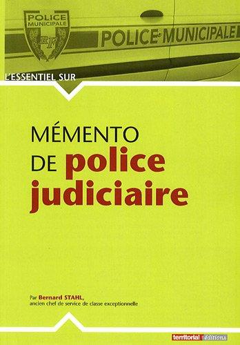 Memento de Police Judiciaire par Bernard Stahl