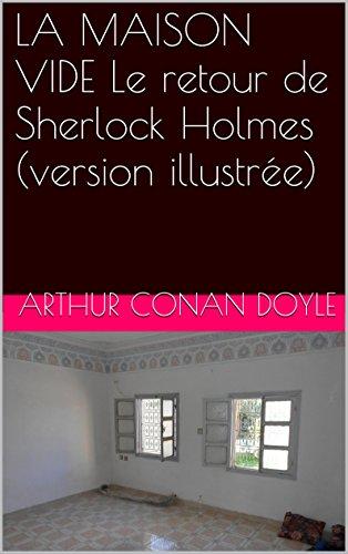LA MAISON VIDE Le retour de Sherlock Holmes (version illustrée)