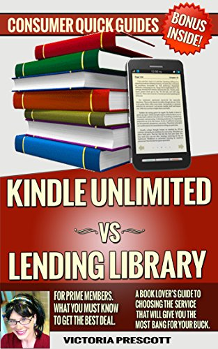 Kindle Unlimited Vs Lending Library For Amazon Prime Members: What You MUST Know To Get The Best Deal: A Book Lover's Guide To Choosing The Best Service (Consumer Quick Guides) (English Edition) Prime Ebook-lending-library