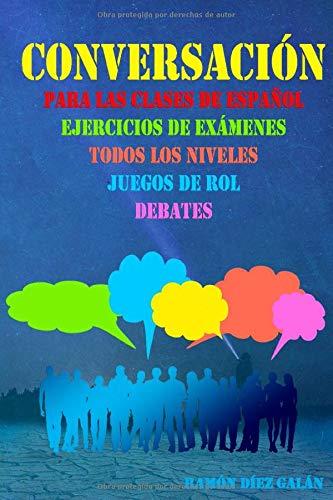 Conversación, para las clases de español: Expresión oral en español, ejercicios de conversación.