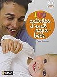 100 activités d'éveil papa-bébé 0/2 ans