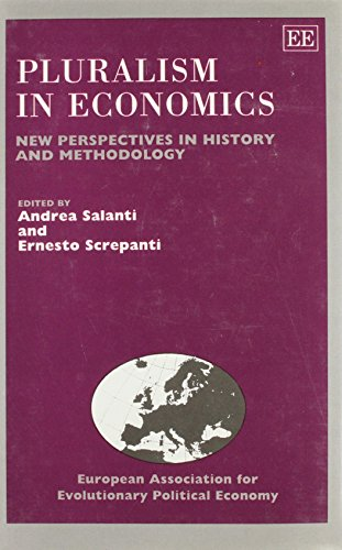 Pluralism in Economics: New Perspectives in History and Methodology
