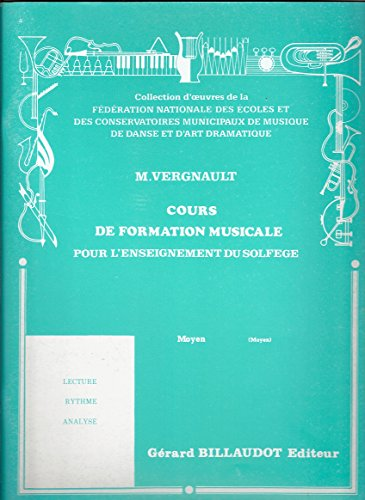 Cours de formation musicale pour l'enseignement du solfège - Lecture rythme analyse - Moyen par Michel Vergnault