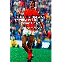 En la memoria de Leyenda del fútbol de Johan Cruyff: Edición española