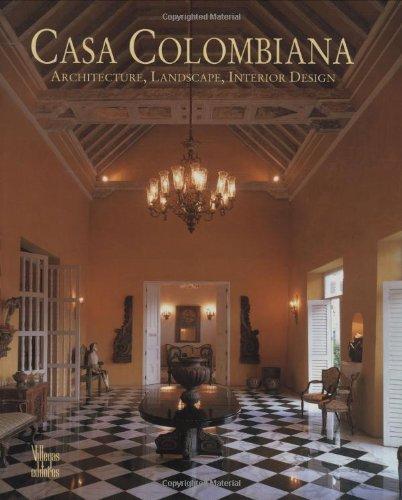 Casa Colombiana: Architecture, Landscape, Interior Design por Benjamin Villegas