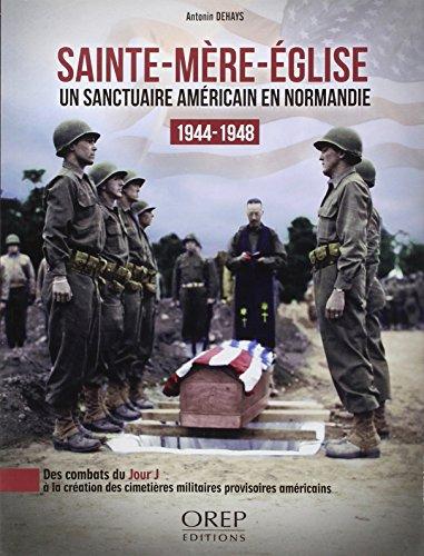 Sainte-Mère-Eglise : Un sanctuaire américain en Normandie, 1944-1948