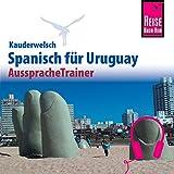 Spanisch für Uruguay: Reise Know-How Kauderwelsch AusspracheTrainer -