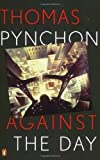 [(Against the Day)] [ By (author) Thomas Pynchon ] [November, 2007]