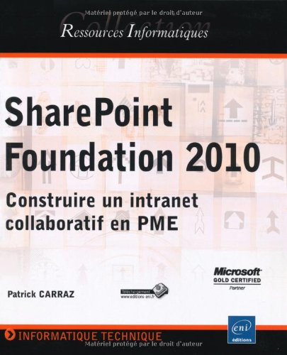 SharePoint Foundation 2010 - Construire un intranet collaboratif en PME par Patrick CARRAZ